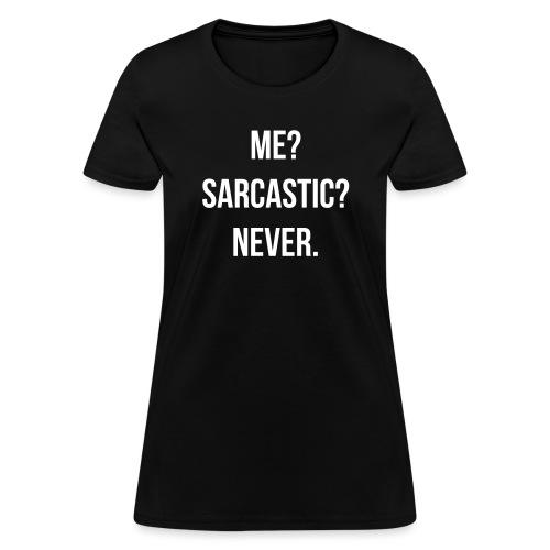 Me? Sarcastic? Never.