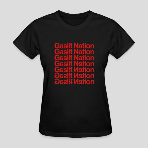 Gaslit Nation - Women's T-Shirt