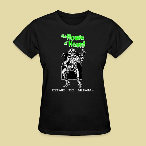 HoH Come to Mummy - Women's T-Shirt