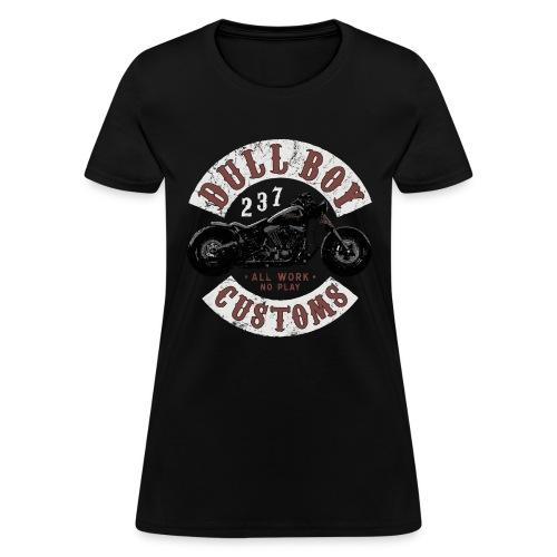 Dull Boy Customs patch - Women's T-Shirt