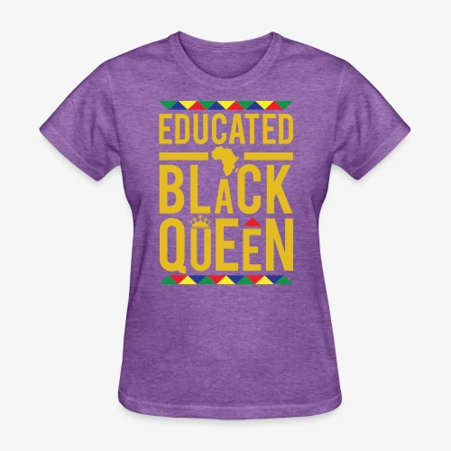 Educated Black Queen - Women's T-Shirt