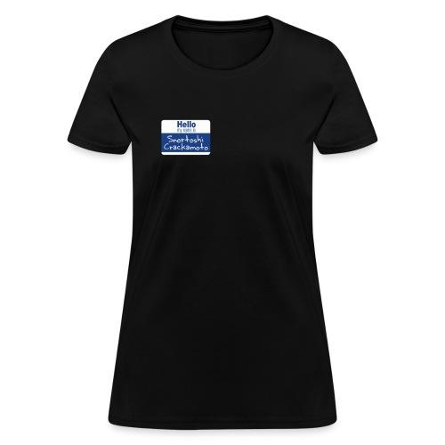 Snortoshi Crakamoto Name Tag Bitcoin Creator - Women's T-Shirt