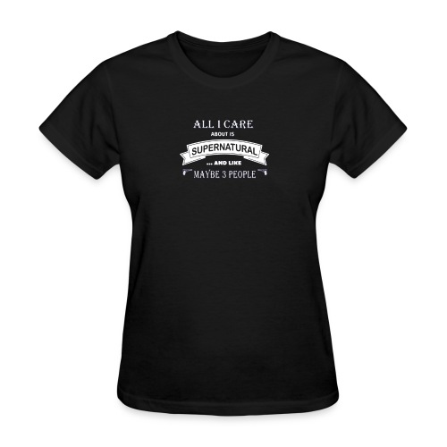 All i care about is supernatural - Women's T-Shirt