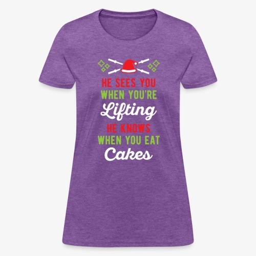 He Sees You When You're Lifting He Knows When You - Women's T-Shirt