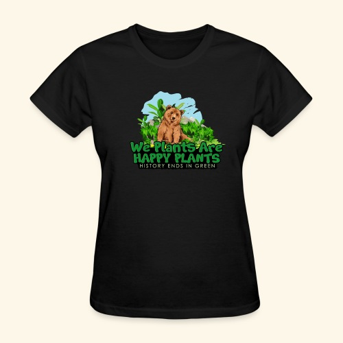 We Plants Are Happy Plants - Bear Logo 2 - Women's T-Shirt
