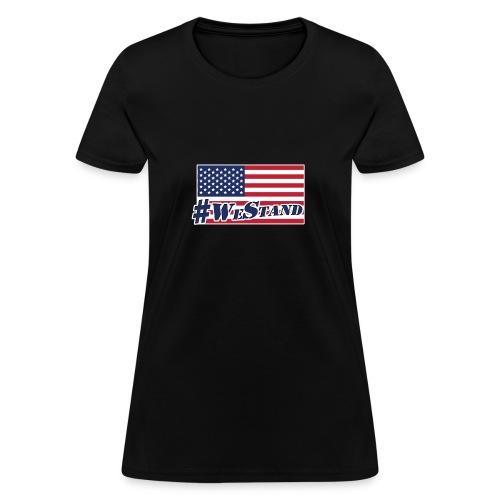 We Stand Flag - Women's T-Shirt