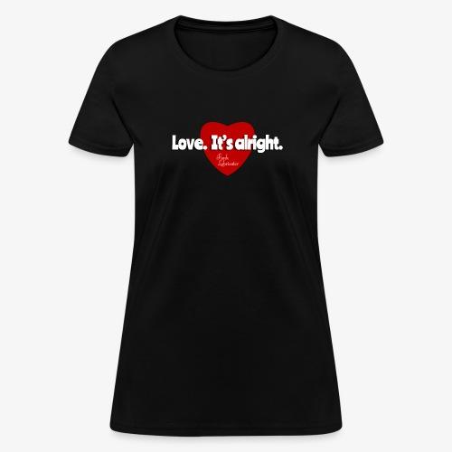 Funk Lubricator Love. It's alright. - Women's T-Shirt