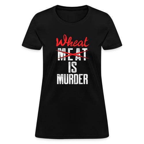 Wheat is Murder - Women's T-Shirt