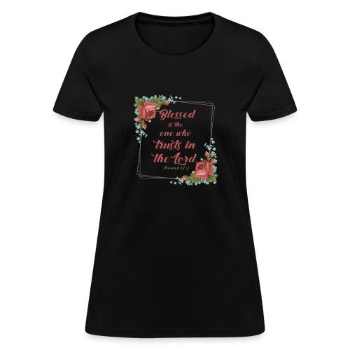Jeremiah 17:7 - Women's T-Shirt