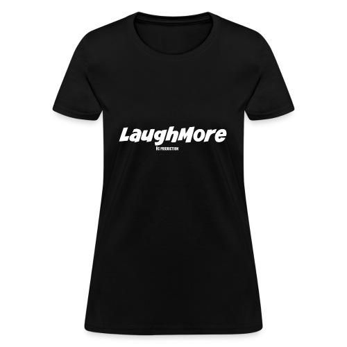 LAUGH MORE T-SHIRTS - Women's T-Shirt