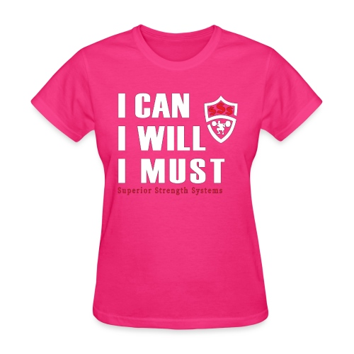 I can I will I must - Women's T-Shirt