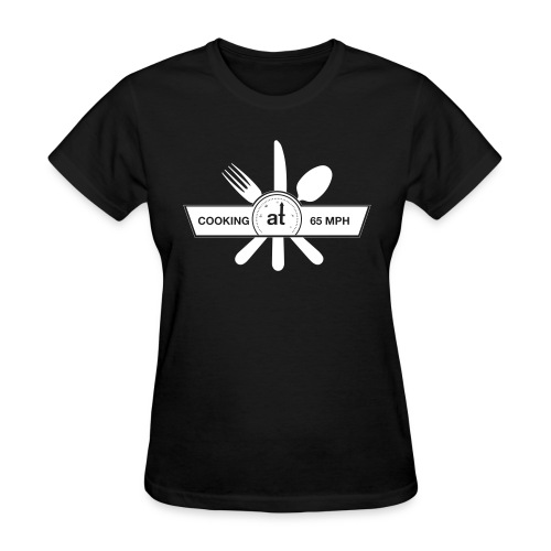 Cooking at 65mph - Women's T-Shirt