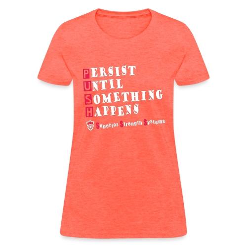 Persist Until Something Happens - Women's T-Shirt
