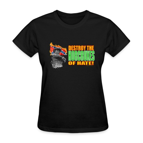 DESTROY THE HORCRUXES OF HATE! - Women's T-Shirt