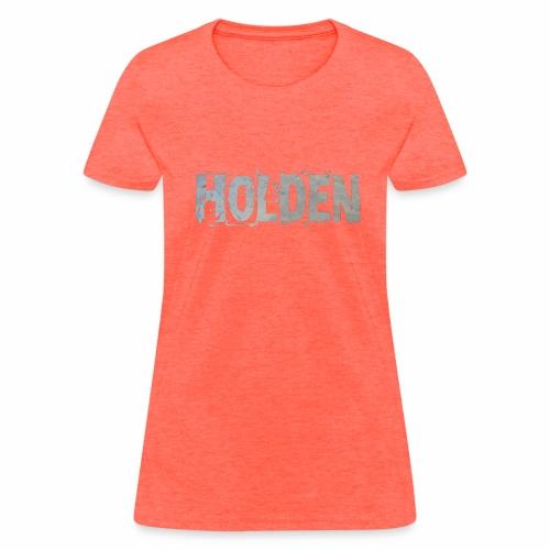 Holden - Women's T-Shirt