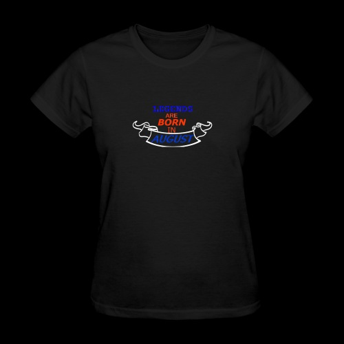 LEGENDS ARE BORN IN AUGUST - Women's T-Shirt