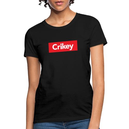 Crikey - Women's T-Shirt
