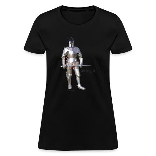 Plate Armor Bring it men's standard T - Women's T-Shirt