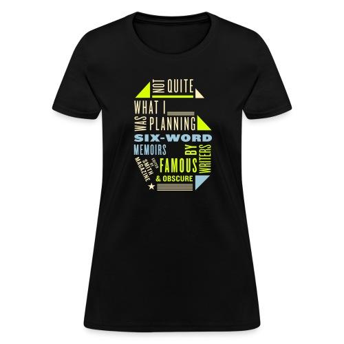 Six-word Memoirs - Women's T-Shirt
