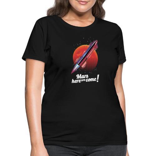 Mars Here We Come - Dark - Women's T-Shirt