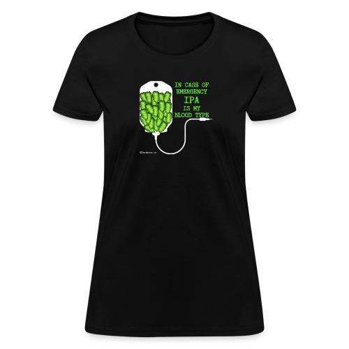 IPA Is My Blood Type - Women's T-Shirt