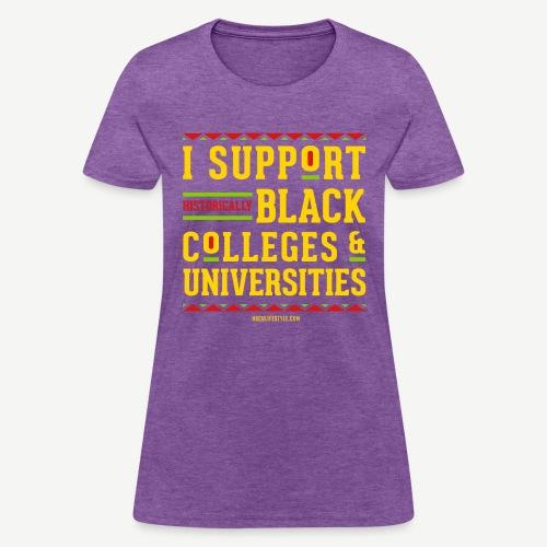 I Support HBCUs - Women's T-Shirt