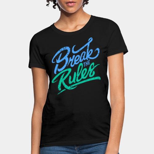 break rules - Women's T-Shirt