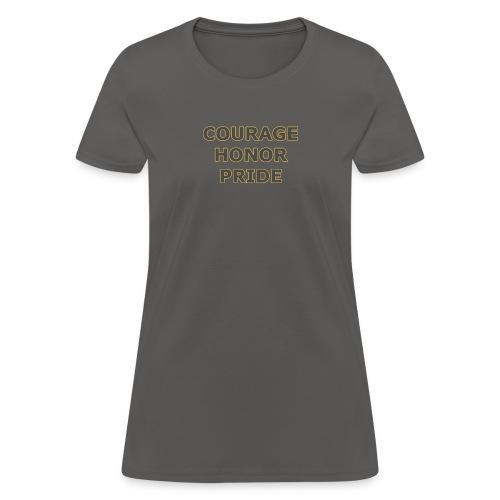 courage honor pride - Women's T-Shirt