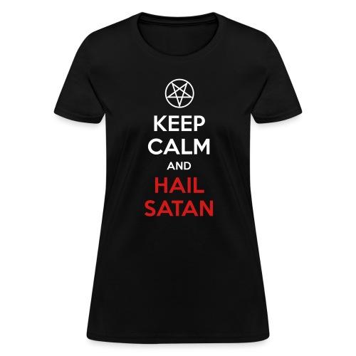 Keep Calm and Hail Satan - Women's T-Shirt