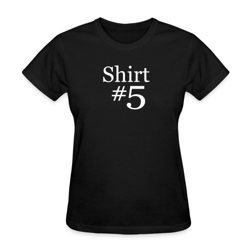 shirtn5 - Women's T-Shirt
