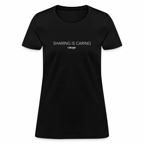 Sharing is Caring - Women's T-Shirt