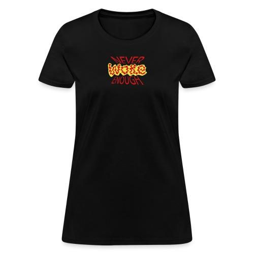 never woke enough - Women's T-Shirt