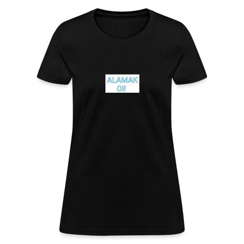 ALAMAK Oi! - Women's T-Shirt