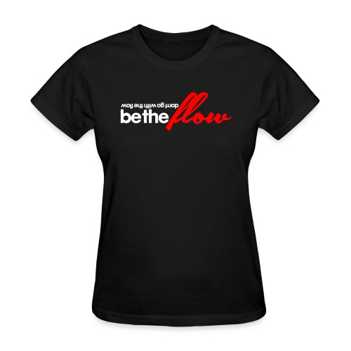 be_the_flow19_white - Women's T-Shirt