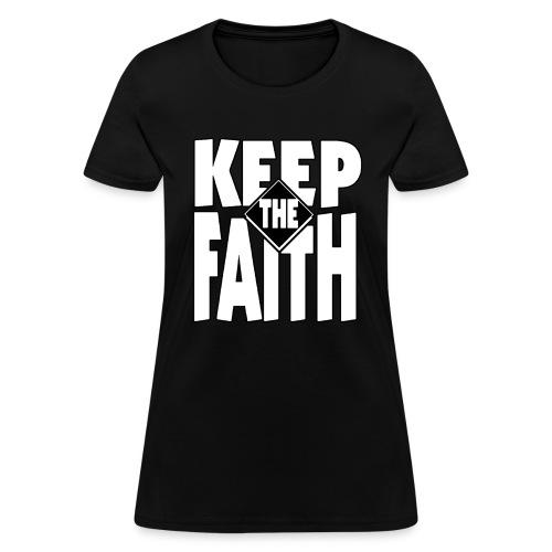 keep the faith 2 - Women's T-Shirt