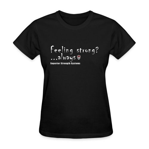 Feeling Strong Always - Women's T-Shirt