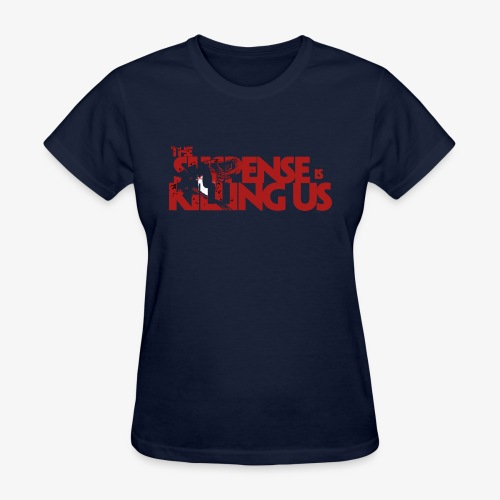 Suspsense Is Killing Us Blood Red Logo - Women's T-Shirt
