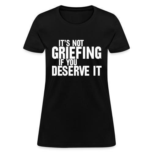 griefing - Women's T-Shirt
