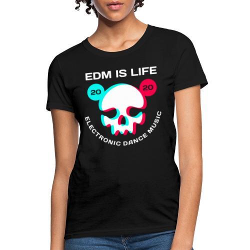 edm electronic dance music - Women's T-Shirt