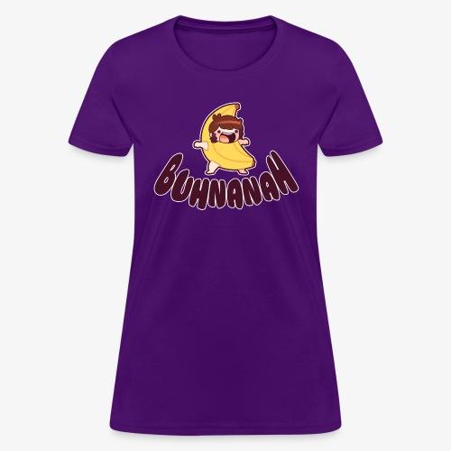 Buhnanah - Women's T-Shirt