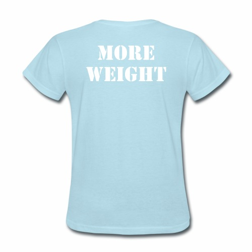 """""""More weight"""" Quote by Giles Corey in 1692. - Women's T-Shirt"""