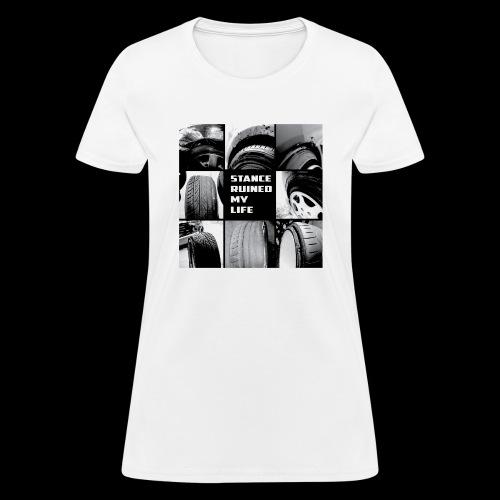 Stance Ruined My Life - Women's T-Shirt