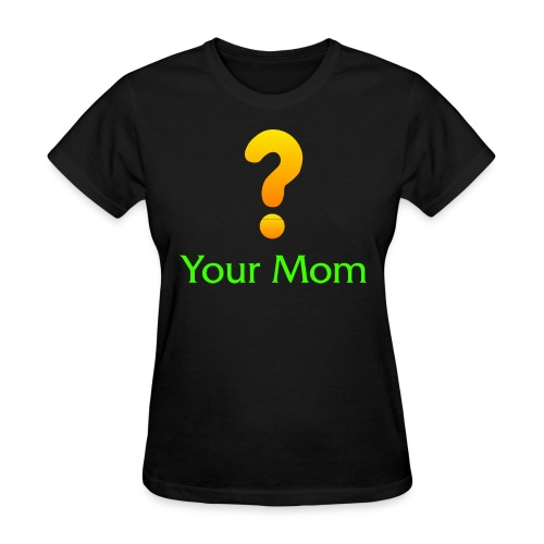 Your Mom Quest ? World of Warcraft - Women's T-Shirt