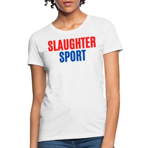SLAUGHTERSPORT COM (Front & Back) - Women's T-Shirt