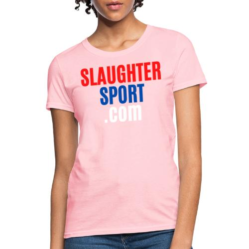 SLAUGHTERSPORT COM (Front & Back) - Women's T-Shirt