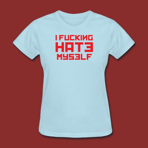 Hate Myself - Midnight N - Women's T-Shirt
