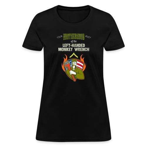Brotherhood of the Left-Handed Monkey Wrench - Women's T-Shirt