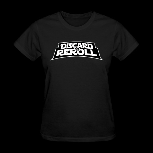 Discard to Reroll: Reroller Swag - Women's T-Shirt