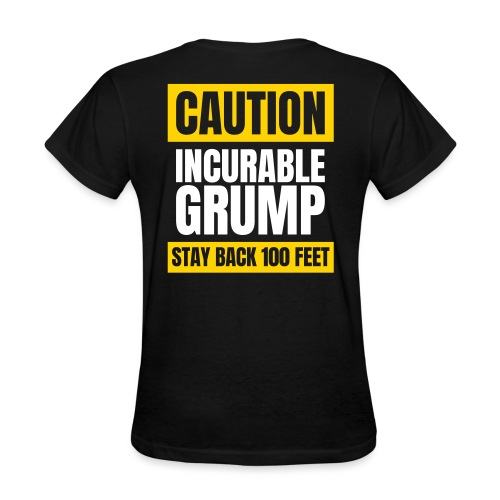 Incurable Grump US Version - With Team Grump Badge - Women's T-Shirt