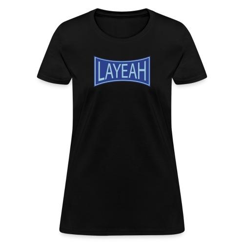 White LaYeah Shirts - Women's T-Shirt